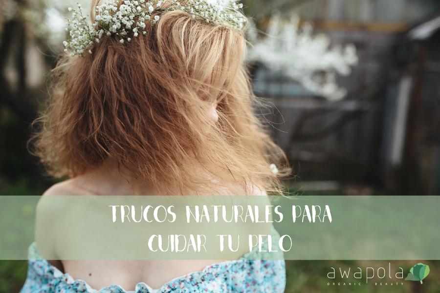 5 trucos naturales para cuidar tu pelo