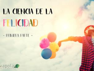La Ciencia de la Felicidad (1)