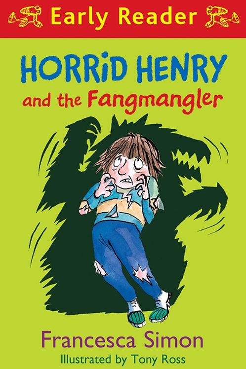 Horrid Henry and the Fangmangler (Early Reader)