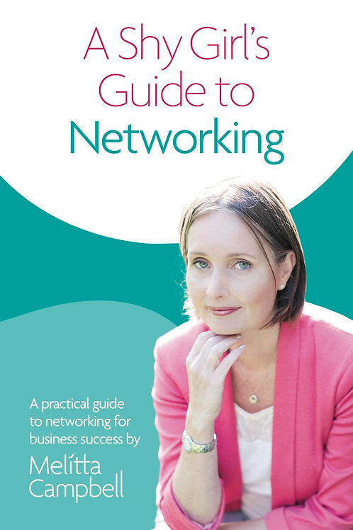 A Shy Girl's Guide to Networking by Melitta Campbell