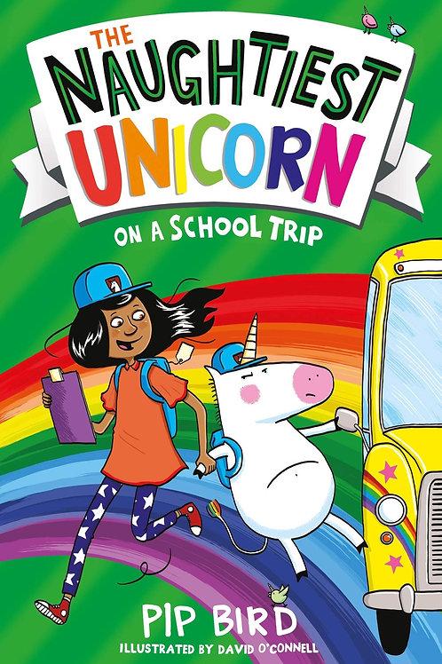 The Naughtiest Unicorn On The School Trip by Pip Bird