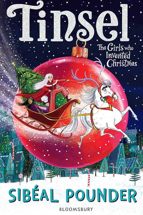Tinsel - The Girls Who Invented Christmas by Sibéal Pounder