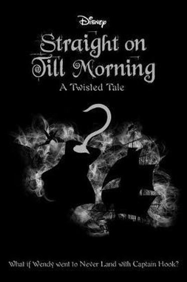 Straight on Till Morning - A Twisted Tale by Liz Braswell