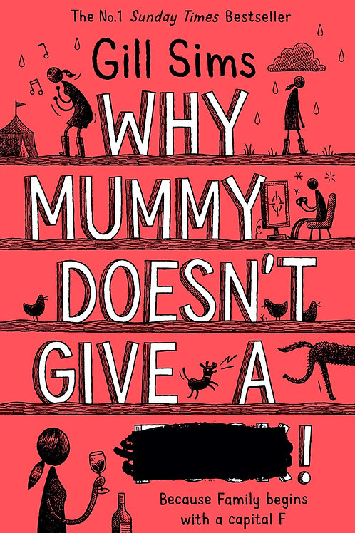 Why Mummy Doesn't Give A xxxx! By Gill Sims