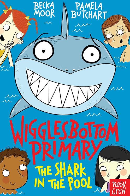 Wigglesbottom Primary: The Shark in the Pool by Becka Moor & Pamela Butchart