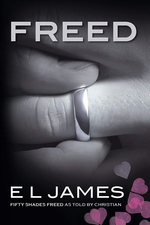 Freed: Fifty Shades Freed as Told by Christian (Fifty Shades of Grey Series, 6)