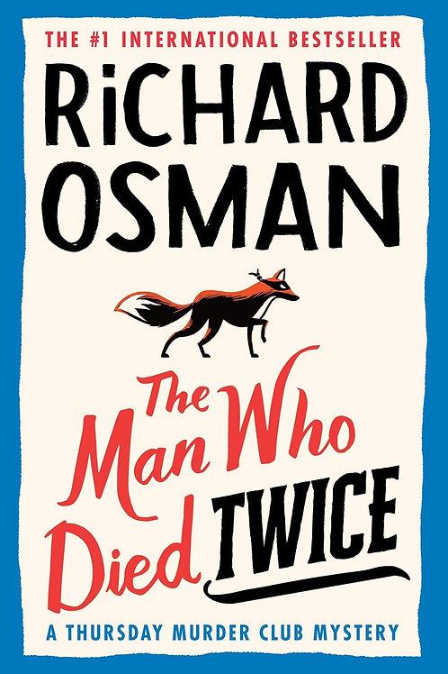 The Man Who Died Twice: A Thursday Murder Club Mystery by Richard Osman