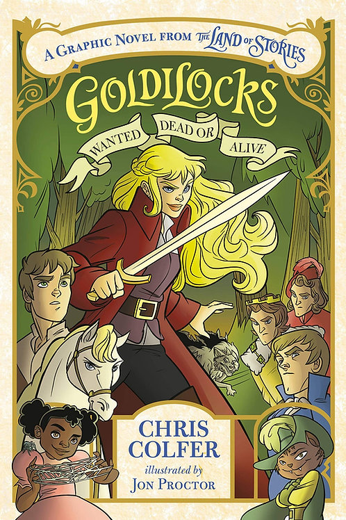 Goldilocks: Wanted Dead or Alive (Graphic Novel from Land of Stories)
