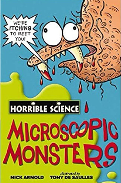 Microscopic Monsters (Horrible Science)