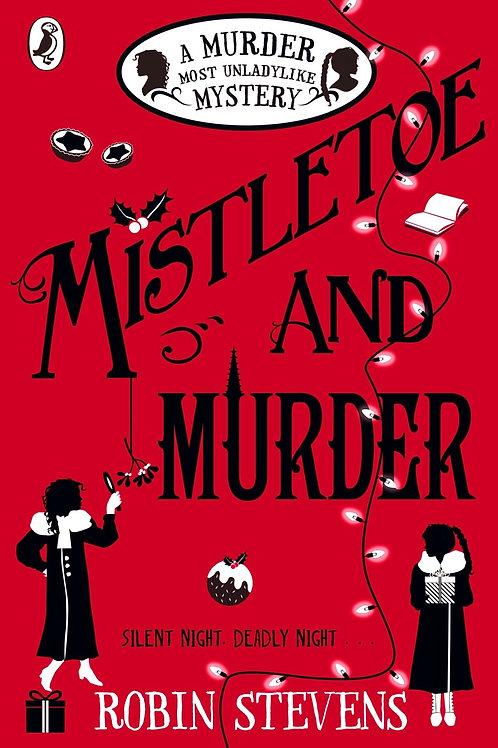 Mistletoe and Murder - A Murder Most Unladylike Mystery