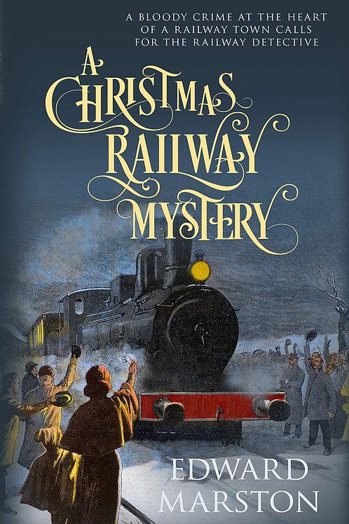 A Christmas Railway Mystery by Edward Marston