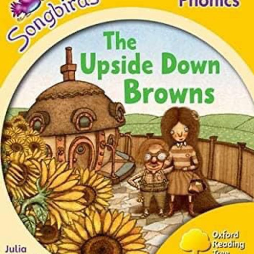 Songbirds Phonics Stage 5 - The Upside-down Browns