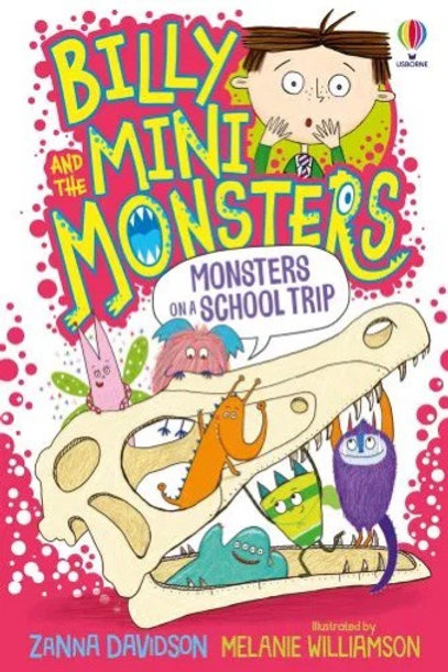 Billy and the Mini Monsters: Monsters on a School Trip by Zanna Davidson