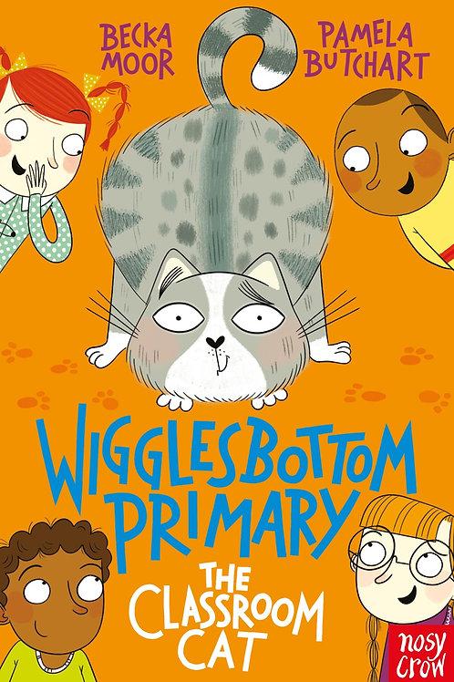 Wigglesbottom Primary: The Classroom Cat By Pamela Butchart & Becka Moor