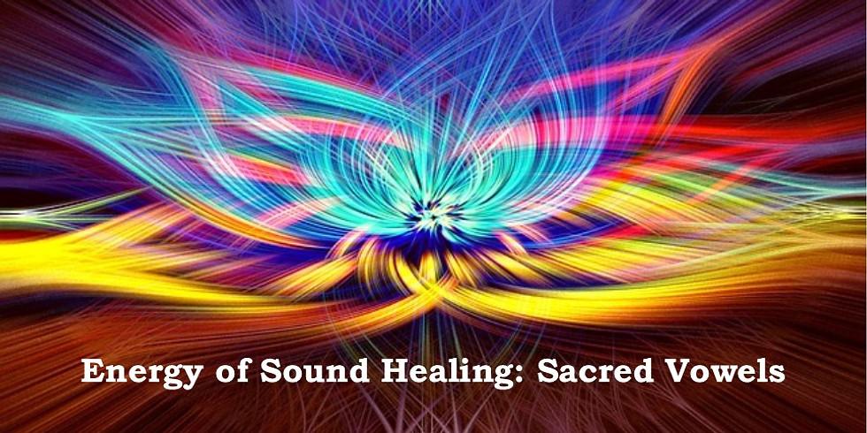 Energy of Sound Healing: Sacred Vowel Mantras