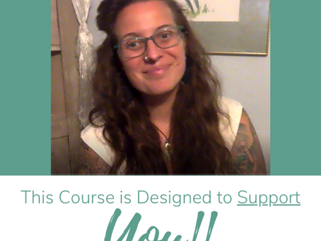 This Course is Designed to Support YOU!!