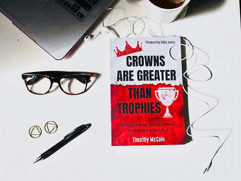 CROWNS ARE GREATER THAN TROPHIES BOOK