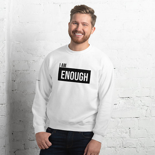 I AM ENOUGH Unisex Sweatshirt
