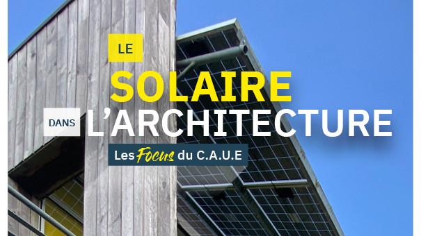 FOCUS : LE SOLAIRE  DANS L'ARCHITECTURE