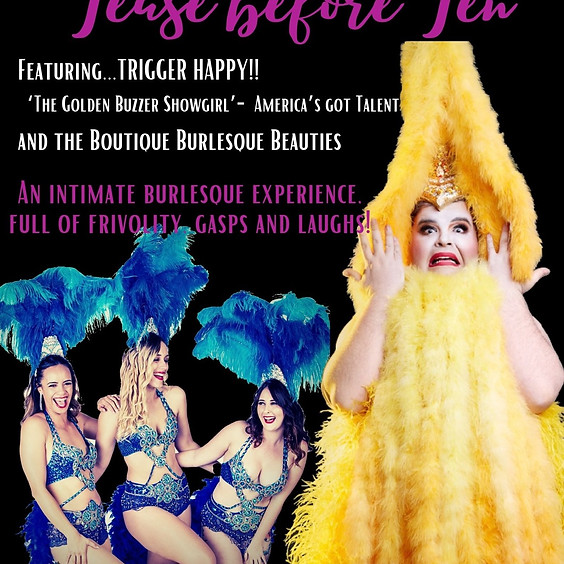 'Tease Before Ten,' an intimate evening of burlesque, featuring Trigger Happy (Brisbane.)