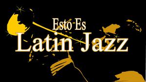 ¿Qué es el Latin Jazz?