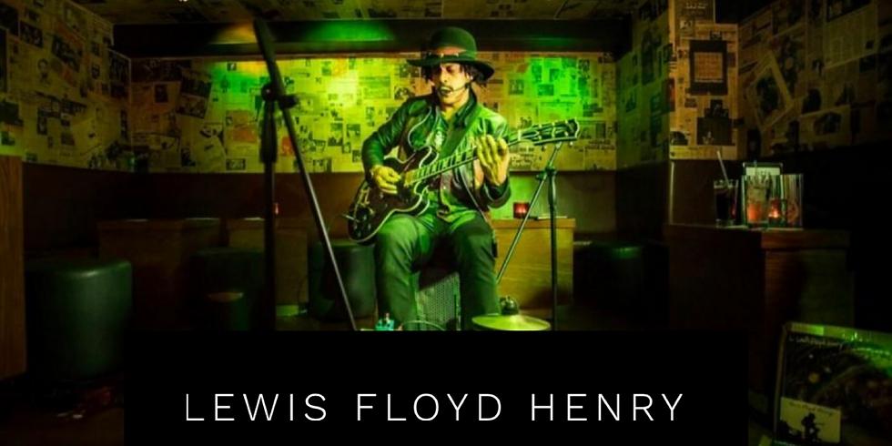 Lewis Floyd Henry - LIVE!!