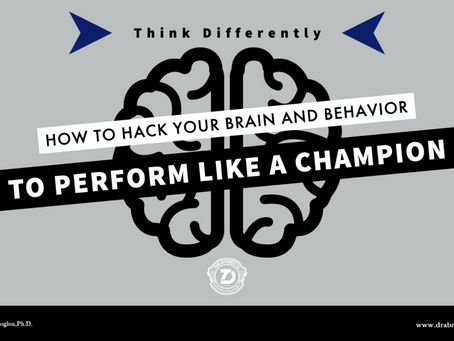 How to Hack Your Brain and Behavior to Perform Like a Champion