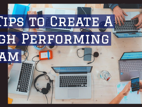3 Tips To Create A High Performing Team