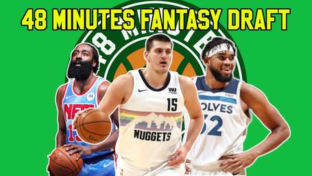 48 Minutes Basketball Network Fantasy Draft Podcast