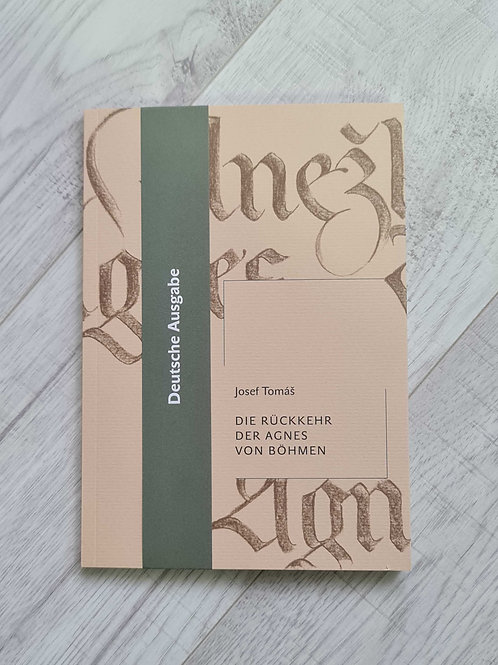 Josef Tomáš: Die Rückkehr der Agnes von Böhmen