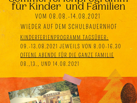 Sommerferienprogramm für Kinder, Jugendliche und Familien auch 2021wieder auf dem Schulbauernhof!