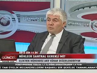 Arif Künar Kanal B Yayını: Nükleer Santral Gerekli mi ?