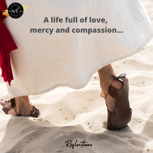 A life full of love, mercy and compassion
