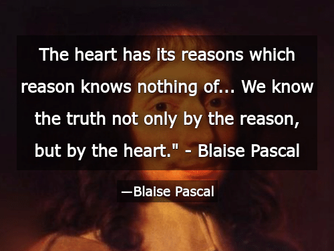 'THE HEART HAS REASONS THAT REASON DOESN'T KNOW'