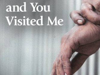 'I WAS IN PRISON AND YOU VISITED ME'