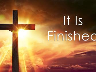 JESUS' SEVEN LAST WORDS - 'IT IS FINISHED'