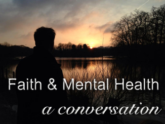 Faith and Mental Health – Part 3.