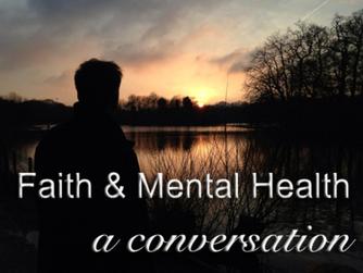 FAITH AND MENTAL HEALTH – PART 6.