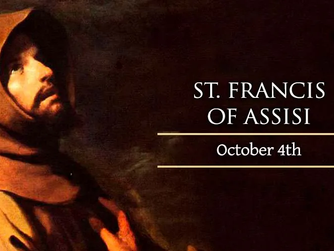 ST FRANCIS OF ASSISI - FEAST DAY 4TH OCTOBER