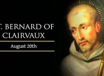 FEAST DAY OF ST BERNARD OF CLAIRVAUX; THURSDAY 20TH AUGUST 2020