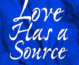 'LOVE HAS A SOURCE' and 'FAITH AND MENTAL HEALTH'