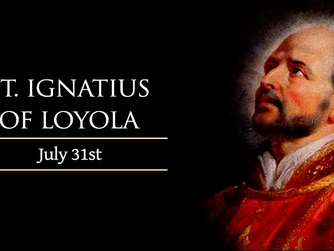 ST IGNATIUS OF LOYOLA - FEAST DAY 31ST JULY 2021