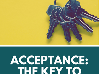ACCEPTANCE - THE KEY TO CHANGE
