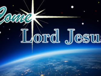 NEWSLETTER INSERT FOR FIRST SUNDAY OF ADVENT - 'COME LORD JESUS'