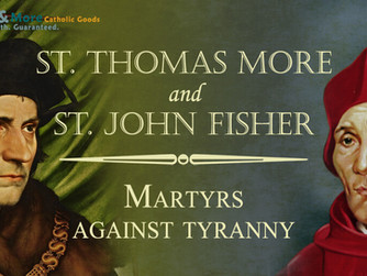 SAINTS JOHN FISHER AND THOMAS MORE - MEN FOR ALL SEASONS