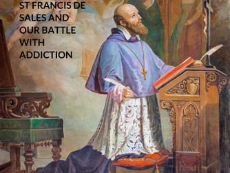 ST FRANCES DE SALES AND OUR BATTLE WITH ADDICTION