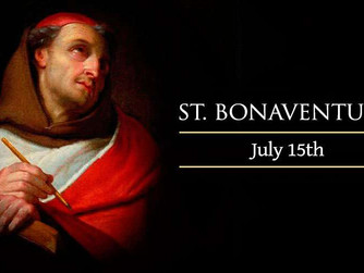 THE FEAST DAY OF ST BONAVENTURE - 15TH JULY 2020