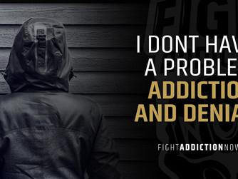 ADDICTION AND DENIAL