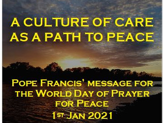 POPE FRANCIS MESSAGE FOR WORLD DAY OF PEACE - 1ST JANUARY 2021