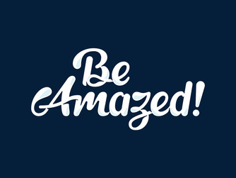 BE AMAZED!!